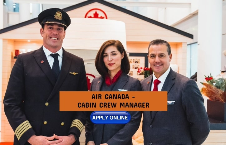 Air Canada is Looking For Cabin Crew Manager - Dec - Apply Now