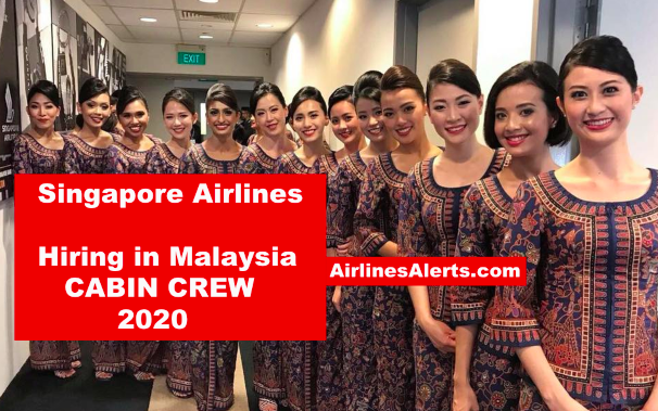 Singapore Airlines Cabin Crew Recruitment - MALAYSIA January 2020