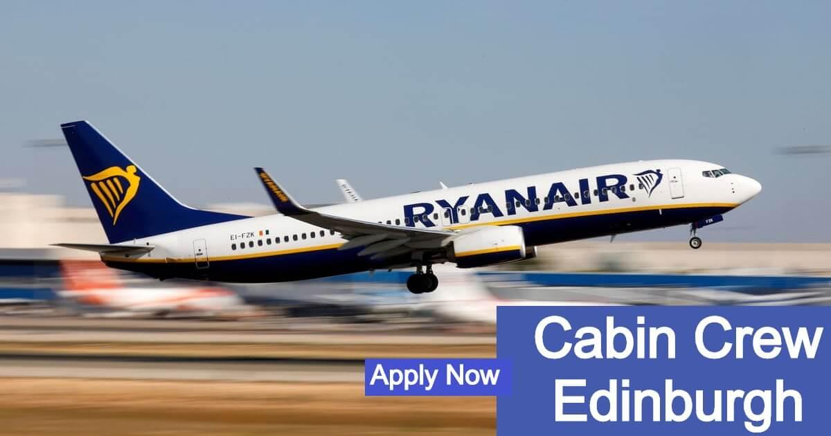 Ryanair Cabin Crew Recruitment Edinburgh [March 2020] - AirlinesAlerts