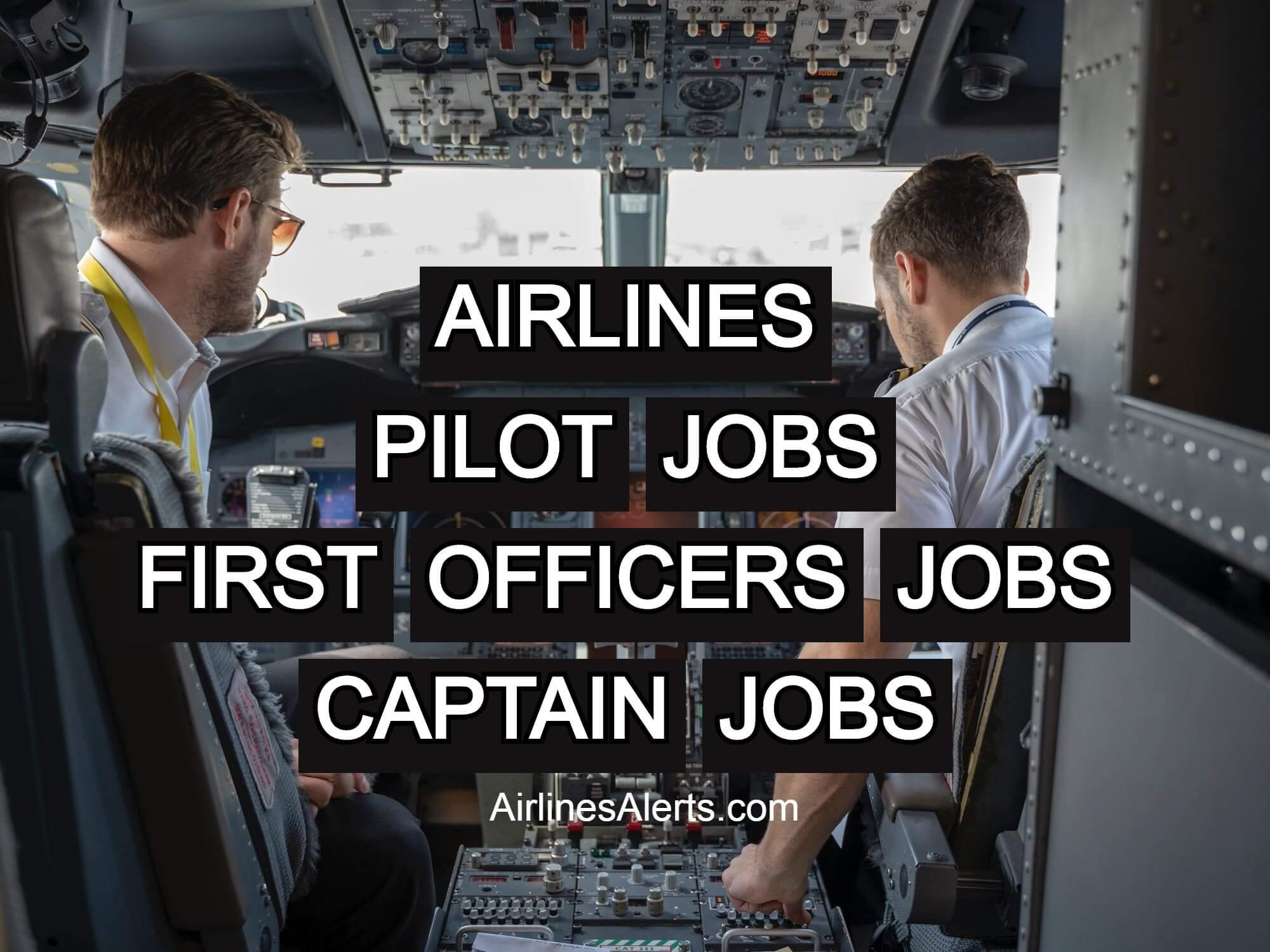 Pilot Jobs, First officer & Captain Jobs {Hiring Now}