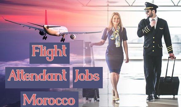 Flight Attendant Jobs Morocco , Cabin Crew Jobs in Morocco 2020