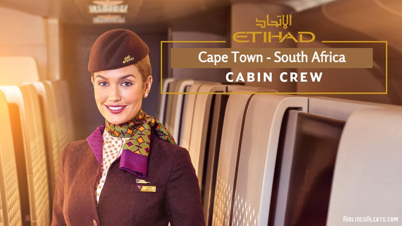 Etihad Cabin Crew Recruitment Cape Town ( South Africa ) 2020 - Apply Here