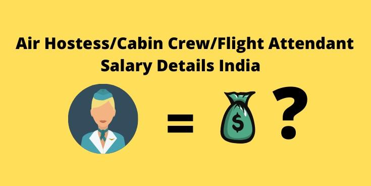 Air Hostess Salary in India 2020 Cabin Crew/ Flight attendant Salary in India